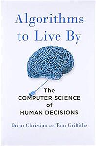 Algorithms to live by Tom Griffiths