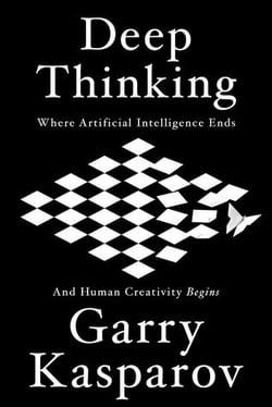 Deep Thinking Garry Kasparov